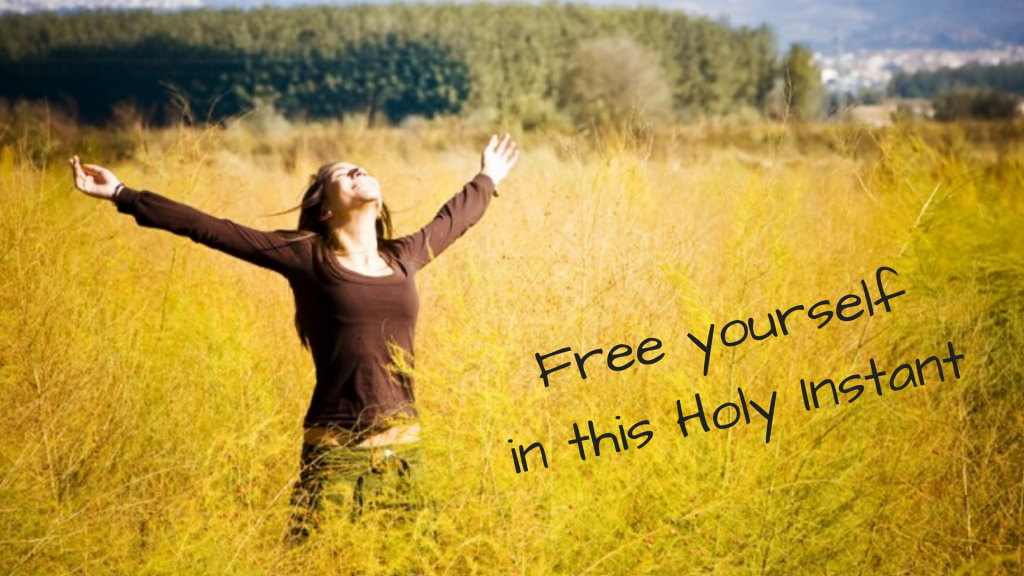 Free-yourselfin-this-Holy-Instant
